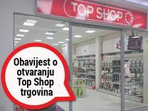 Obavještenje o otvaranju Top Shop trgovina